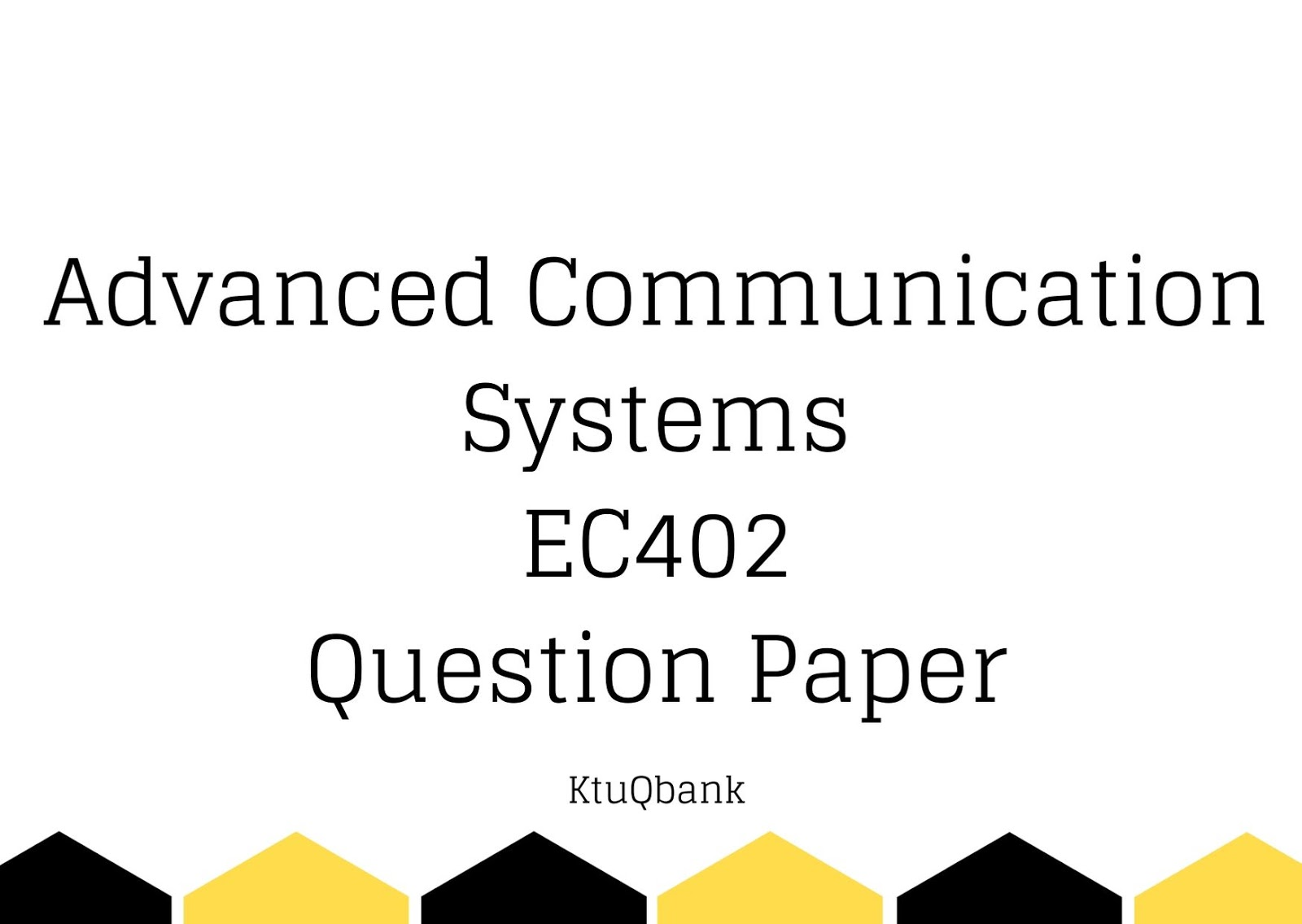 Advanced Communication Systems | EC404 | Question Papers (2015 batch)