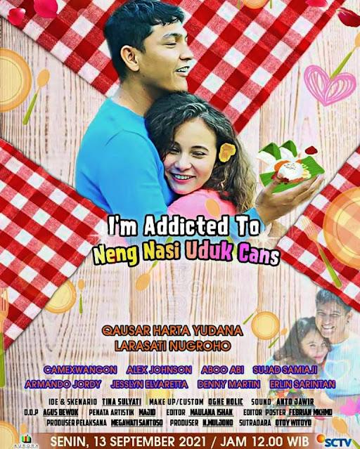 Daftar Nama Pemain FTV I'm Addicted To Neng Nasi Uduk Cans SCTV Lengkap