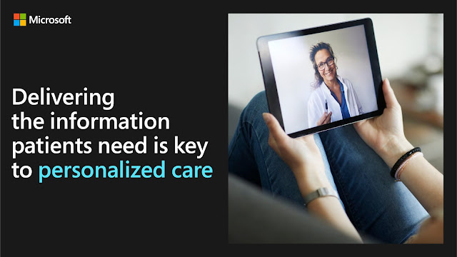 Microsoft Healthcare: Delivering the information patients need is key to personalized care. [RJOVenturesInc.com]