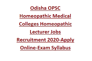 Odisha OPSC Homeopathic Medical Colleges Homeopathic Lecturer Jobs Recruitment 2020-Apply Online-Exam Syllabus