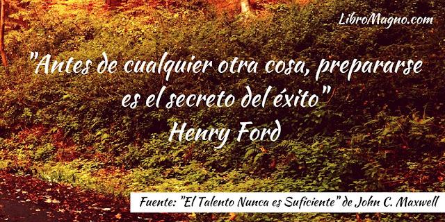 """""""Antes de cualquier otra cosa, prepararse es el secreto del éxito"""" Henry Ford"""