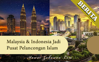 Malaysia & Indonesia Menjadi Pusat Para Pelancong Islam Dunia