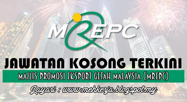 Jawatan Kosong Terkini 2016 di Majlis Promosi Eksport Getah Malaysia (MREPC)