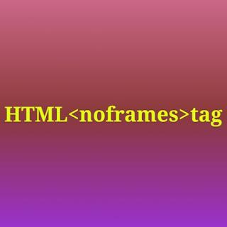 HTML <noframes> tag