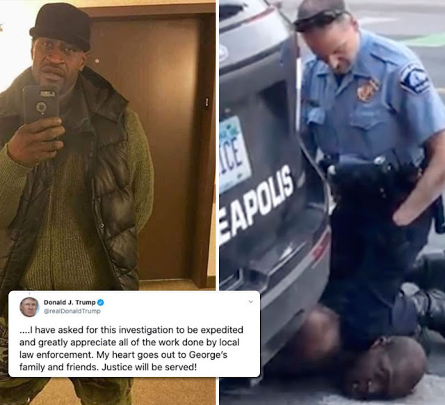 President Trump reacts to the death of George Floyd who was Killed by Minneapolis police