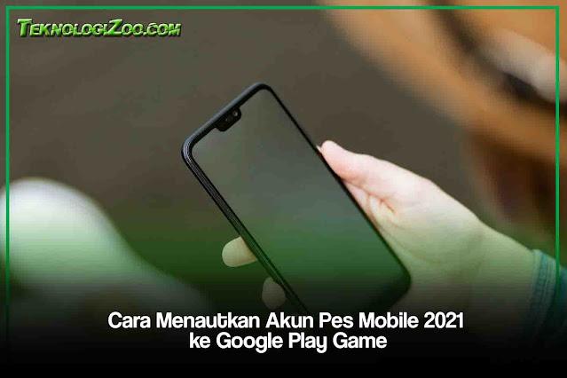 cara menautkan data ke google play dan konami pes mobile 2021