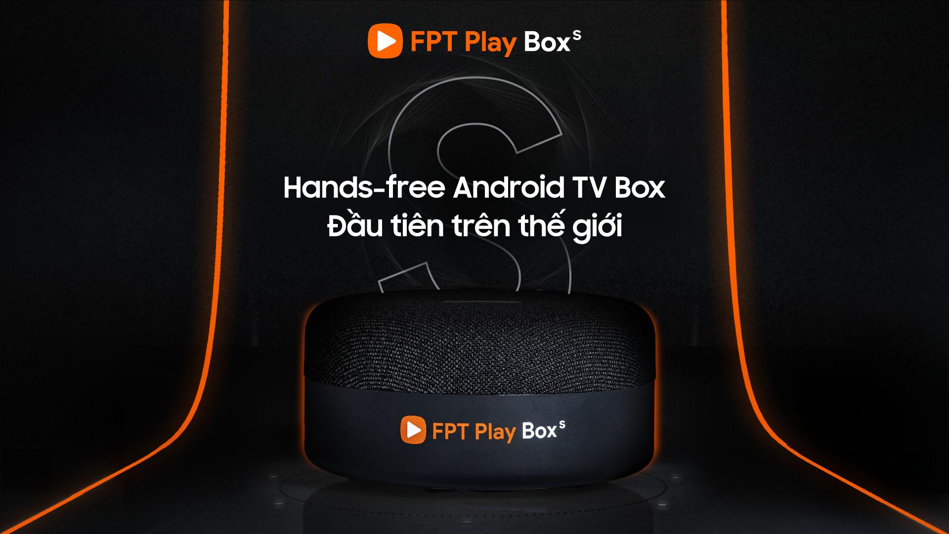 FPT Play Box S - thiết bị kết hợp giữa TV Box và loa thông minh đầu tiên trênthế giới