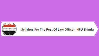 Syllabus For The Post Of Law Officer -HPU Shimla