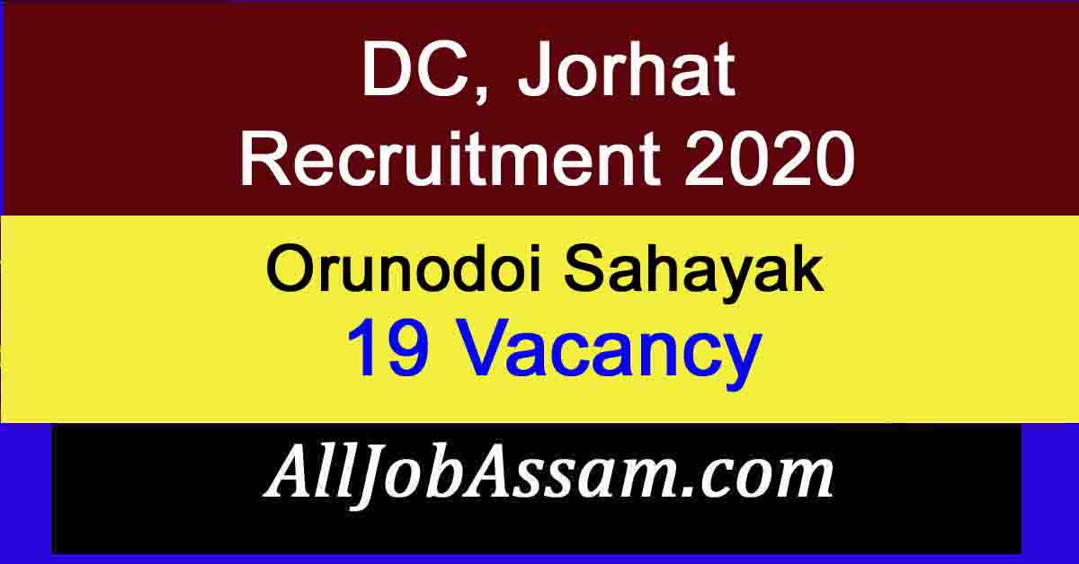 DC, Jorhat Recruitment 2020
