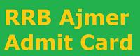 RRB Ajmer Admit Card