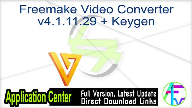 Freemake Video Converter v4.1.11.29 + Keygen