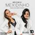 Lançamento: Maiara e Maraisa - Mexidinho (Andrë Edit Remix 2017)