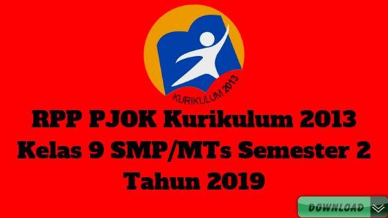 RPP PJOK Kurikulum 2013 Kelas 9 SMP/MTs Semester 2 Tahun 2019 - Lingkungan Guru