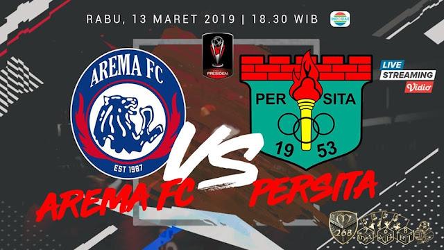 Prediksi Arema FC Vs Persita Tangerang, Rabu 13 Maret 2019 Pukul 18.30 WIB @ Indosiar