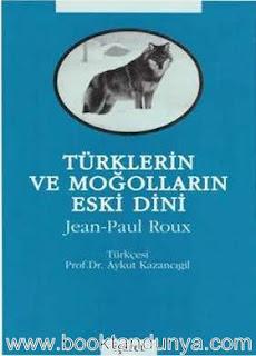 Jean-Paul Roux - Türklerin ve Moğolların Eski Dini