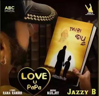 Aaja Bapu - Love U Papa Lyrics - Jazzy B