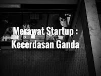 Merawat Startup : Kecerdasan Ganda