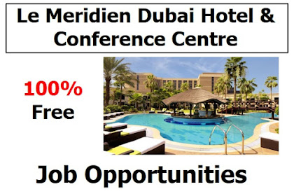 Le Meridien Dubai Hotel & Conference Centre: Job Opportunities 4 divisions
