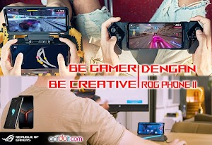 Be Gamer - Be Creative Dengan ROG Phone II