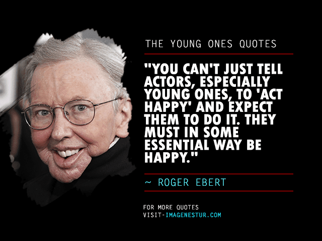 The-Young-Ones-Quotes-Roger-Ebert