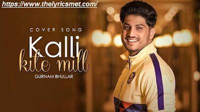 Kali Kite Mil Song Lyrics | Gurnam Bhullar | Punjabi Music | Gabruu