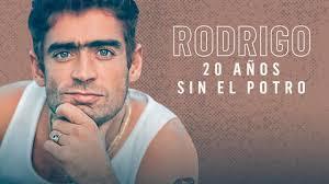 RODRIGO - SUS MEJORES EXITOS (20 AÑOS SIN EL POTRO)