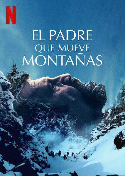 The Father Who Moves Mountains (2021) NF WEB-DL 1080p Latino