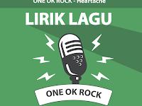 Lirik Lagu Heartache - One Ok Rock