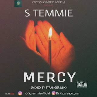 DOWNLOAD MP3 : S TEMMIE -- MERCY