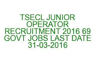 TSECL JUNIOR OPERATOR RECRUITMENT 2016 69 GOVT JOBS LAST DATE 31-03-2016