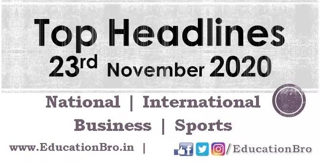 Top Headlines 23rd November 2020 EducationBro