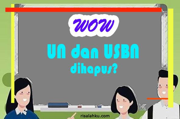 UN dan USBN akan dihapus 2021?