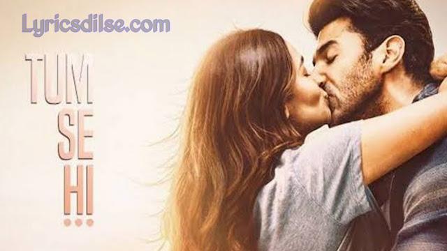Tum Se Hi Lyrics – Sadak 2  Ankit Tiwari, Leena Bose