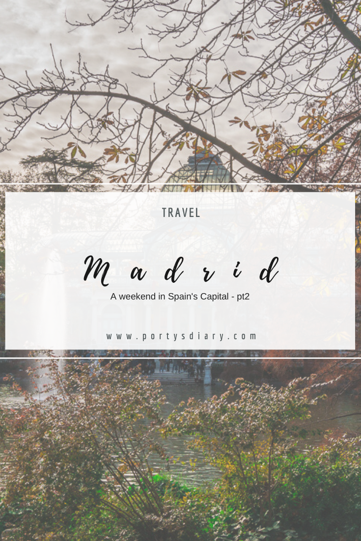 Travel   A weekend in Madrid - part 2 -  What I visited in just one day while in Madrid, Spain.