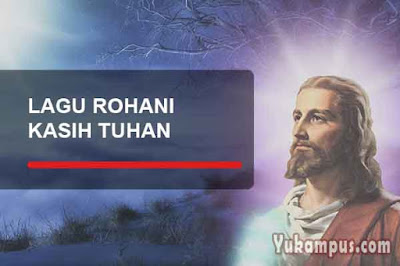 lirik lagu rohani kristen tentang kasih tuhan