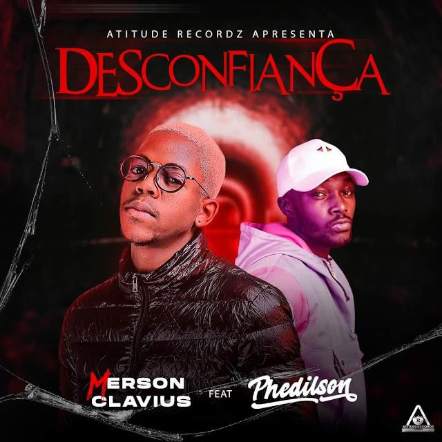 Merson Feat. Phedilson - Desconfiança