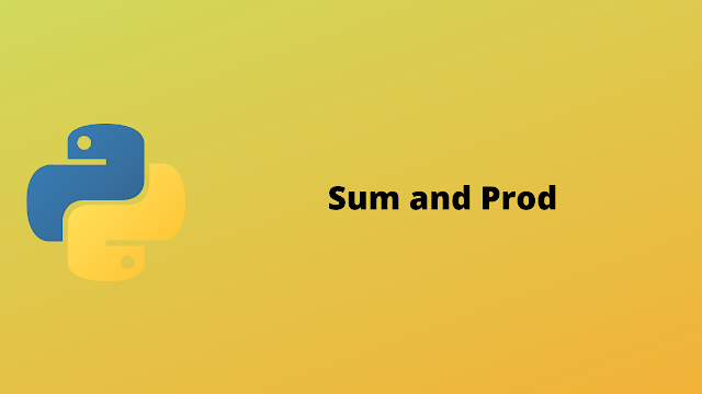 HackerRank Sum and Prod problem solution in python