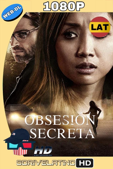 Obsesión Secreta (2019) NF WEB-DL 1080p Latino-Ingles MKV