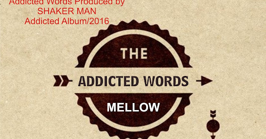Music Alert! Mellow man - Addicted Words - xpoinfo