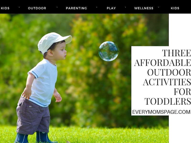 Three Affordable Outdoor Activities for Toddlers