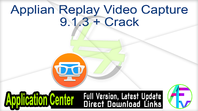 Applian Replay Video Capture 9.1.3 + Crack