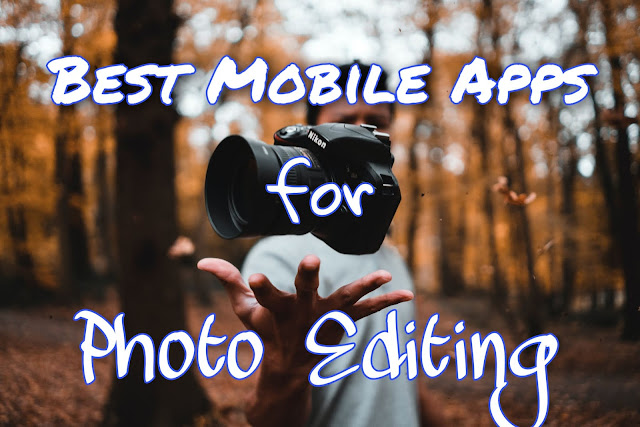 Top 5 Photo-Editing App for Mobile Devices 2020 (IOS and Android)