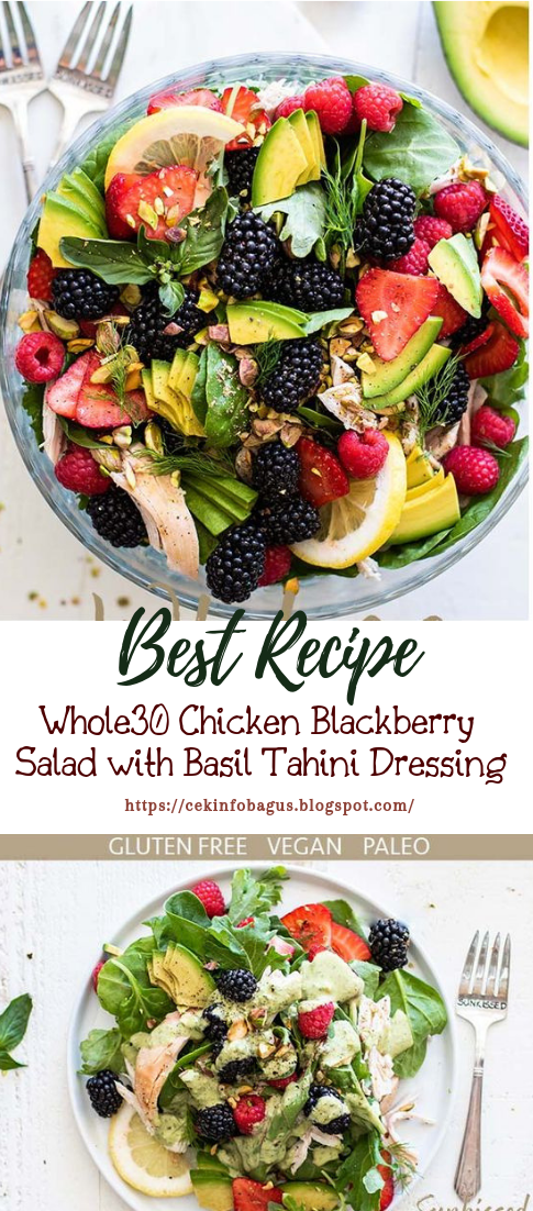 Whole30 Chicken Blackberry Salad with Basil Tahini Dressing #healthyfood #dietketo