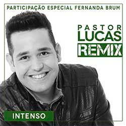 Intenso (Remix) - Pr. Lucas e Fernanda Brum