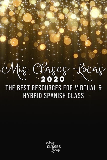 The best resources for virtual and hybrid Spanish class in 2020 from Mis Clases Locas
