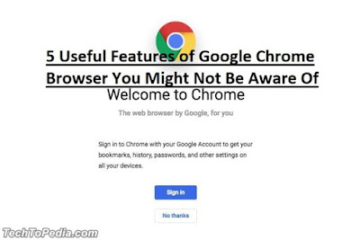 5 Useful Features of Google Chrome Browser You Might Not Be Aware Of