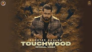 Touchwood Lyrics in English – Shooter Kahlon
