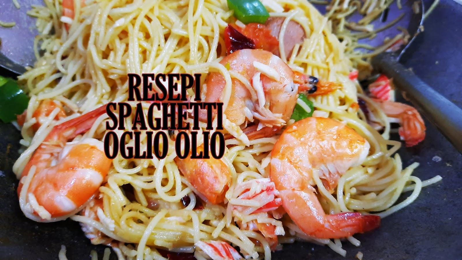 resepi spaghetti oglio olio mudah  cepat shalimar yusof Resepi Pasta Angel Hair Enak dan Mudah