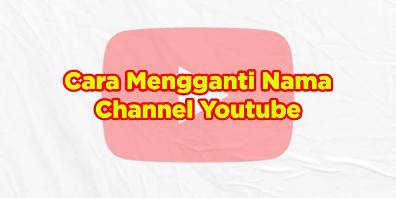 cara mengganti nama channel yotube via pc