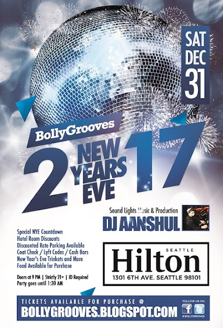 BollyGrooves New Year's Eve Saturday Dec 31st 2016 at the SEATTLE Hilton